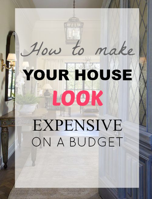 How to make your house look expensive on a budget