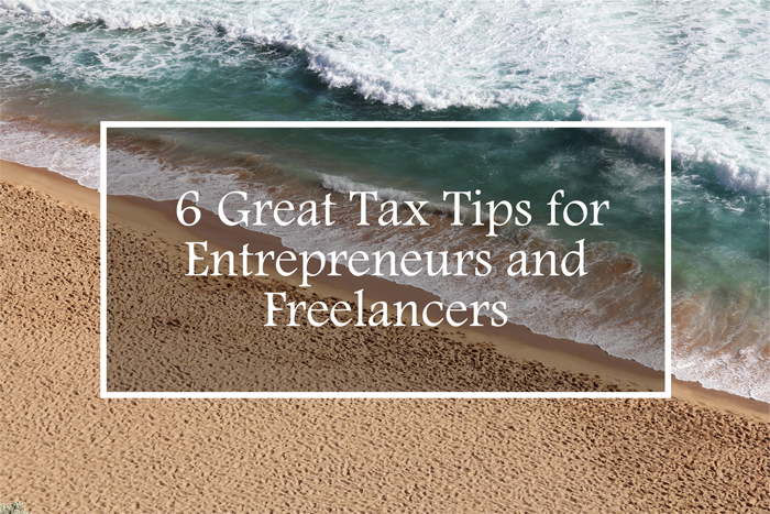 6 Great Tax Tips for Entrepreneurs and Freelancers