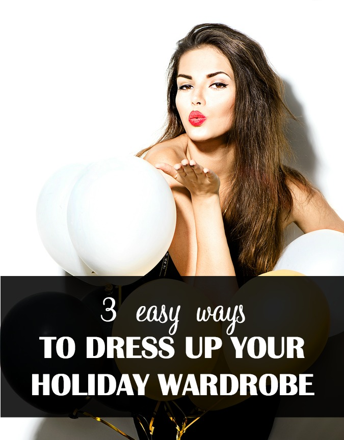 Don't know what to wear this holiday season? Here are 3 easy and simple ways to dress up your holiday wardrobe and look glamourous!